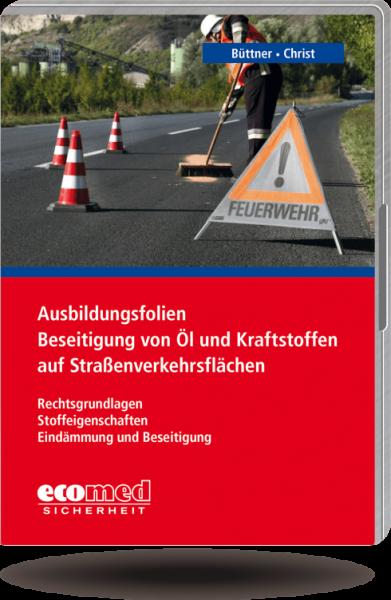 Ausbildungsfolien Beseitigung von Öl und Kraftstoffen auf Straßenverkehrsflächen