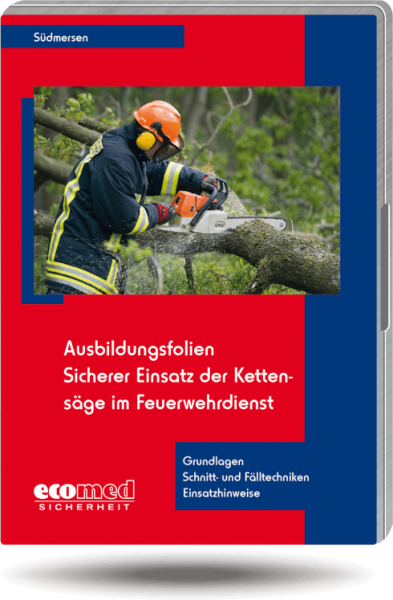 Ausbildungsfolien Sicherer Einsatz der Kettensäge im Feuerwehrdienst
