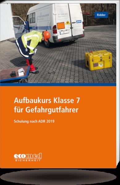 Aufbaukurs für Gefahrgutfahrer Klasse 7 2019