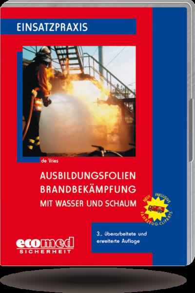 Ausbildungsfolien Brandbekämpfung mit Wasser und Schaum